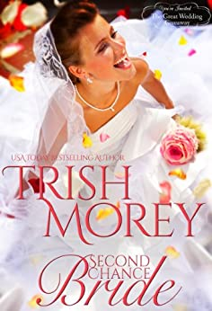 Second Chance Bride (The Great Wedding Giveaway Series Book 2) by [Morey, Trish]