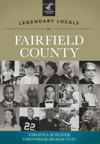Legendary Locals of Fairfield County