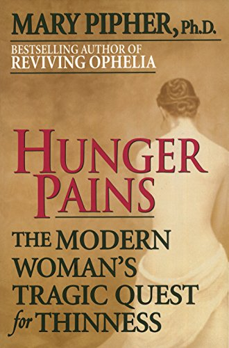 Hunger Pains: The Modern Woman's Tragic Quest for Thinness