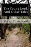 The Young Lord, and Other Tales, Crosland, 1499563868
