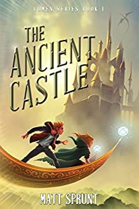 The Ancient Castle: Lumen Epic Fantasy Series Book I by Matt Sprunt ebook deal