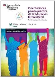 Orientaciones para la práctica de la educación intercultural: Red de escuelas interculturales: Amazon.es: López Cuesta, Begoña, Tuts, Martina, Mayoral Cortés, Victorino: Libros
