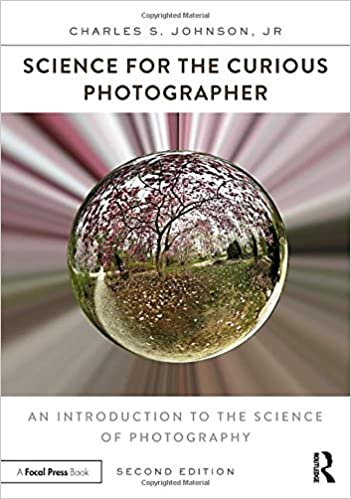 An Introduction to the Science of Photography Science for the Curious Photographer