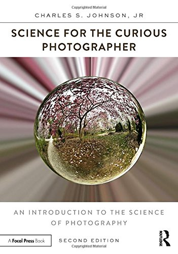 Books : Science for the Curious Photographer: An Introduction to the Science of Photography