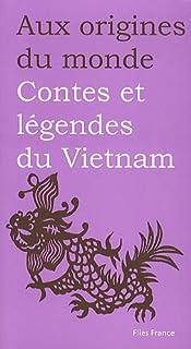 Contes et légendes du Vietnam, Coyaud, Maurice (Ed.)