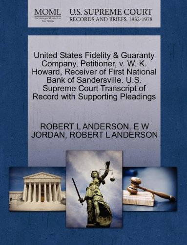 United States Fidelity   Guaranty Company  Petitioner  V  W  K  Howard  Receiver Of First National Bank Of Sandersville  U S  Supreme Court Transcript Of Record With Supporting Pleadings