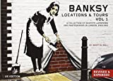Banksy Locations & Tours Volume 1: A Collection of Graffiti Locations and Photographs in London, England (2011-11-01)