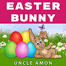 Easter Bunny: Short Story, Jokes, Games, and More! Audiobook by Uncle Amon Narrated by Wes Super