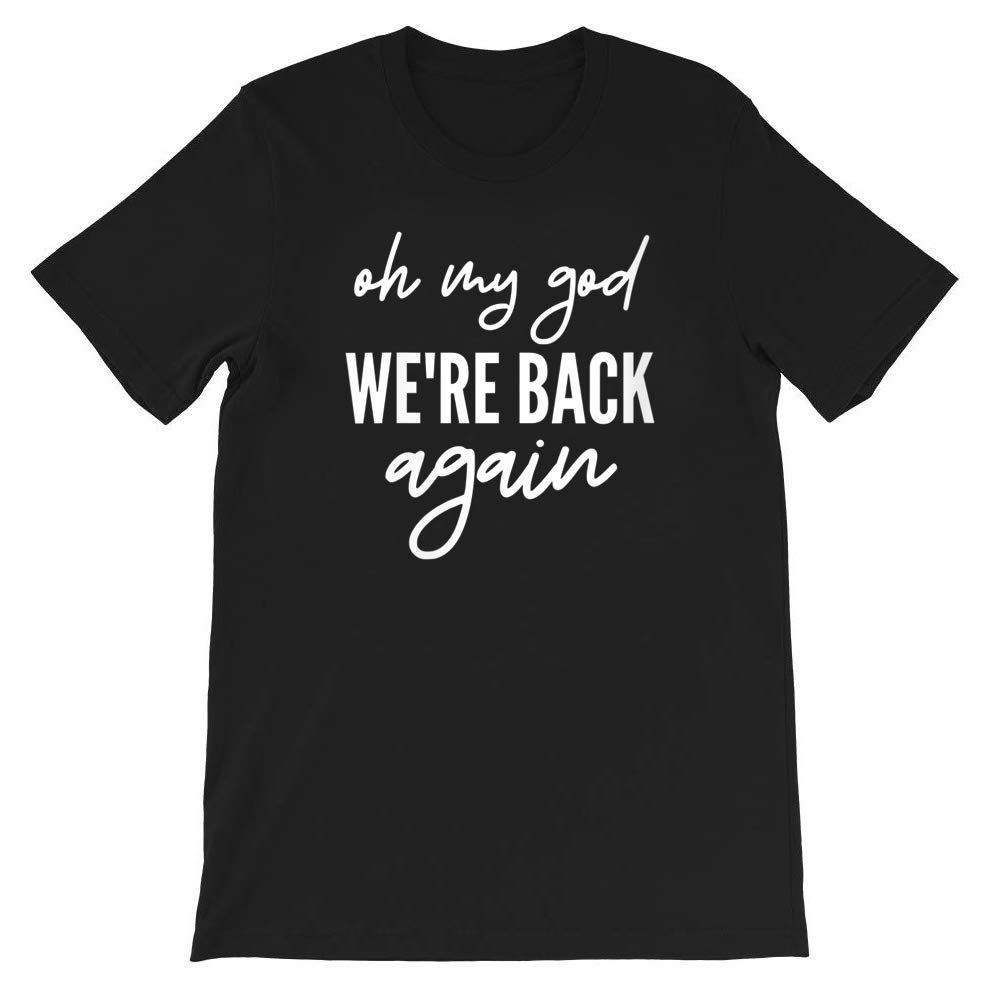 90s Music Boy Band Backstreet Tee Oh My God We Re Back Again Gifts Funny S Girls Unisex T