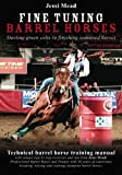 Download Fine Tuning Barrel Horses: Technical barrel horse training manual in PDF ePUB Free Online
