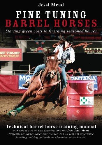 Fine Tuning Barrel Horses: Technical barrel horse training manual