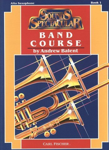 Sounds Spectacular Band Course Alto Saxophone Book 1 (Sounds Spectacular Band)