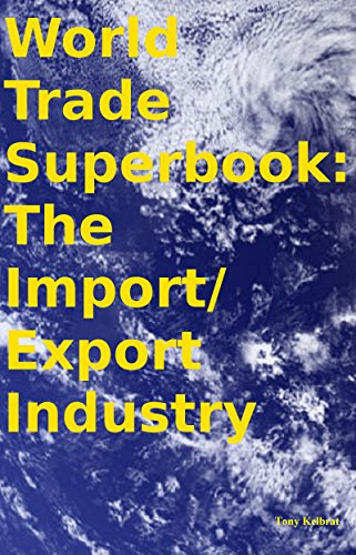 World Trade Superbook: The Import/ Export - Procedures International Shipping