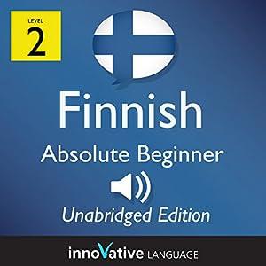 Learn Finnish - Level 2 Absolute Beginner Finnish, Volume 1: Lessons 1-25 Audiobook