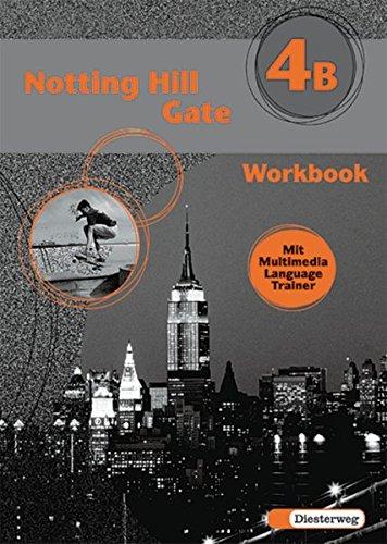 Notting Hill Gate - Neubearbeitung. Lehrwerk für den Englischunterricht: Notting Hill Gate - Ausgabe 2000: Workbook 4B mit Multimedia Language Trainer
