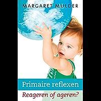 Primaire reflexen: reageren of ageren?