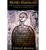 img - for [(Deathly Experiments: A Study of Icons and Emblems of Mortality in Christopher Marlowe's Plays)] [Author: Clayton G. MacKenzie] published on (May, 2011) book / textbook / text book
