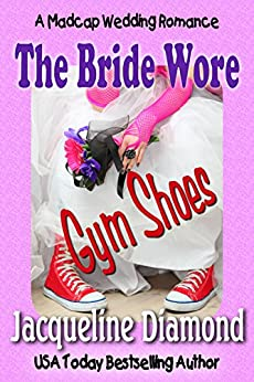 The Bride Wore Gym Shoes: A Madcap Wedding Romance by [Diamond, Jacqueline]