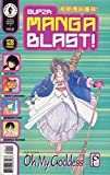 Super Manga Blast # 1 128 Pages. Featuring: 3x3 eyes, What's Michael, Shadow star, Seraphic Feather, Kosuke Fujishima's Oh My Goddess. March 2000