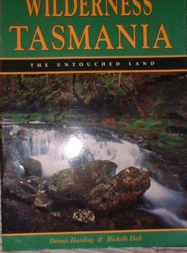 Wilderness in Tasmania The Untouched Land