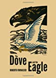 The Dove and the Eagle, Roberto Fornasier, 1443840831