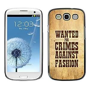 QCASE / Samsung Galaxy S3 I9300 / crímenes contra la moda querían cotización signo slogan / Delgado Negro Plástico caso cubierta Shell Armor Funda Case Cover