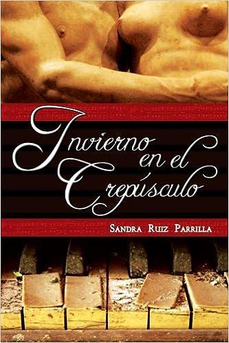 Invierno en el Crepusculo: poesia urbana (Spanish Edition): Sandra Ruiz Parrilla: 9781497386853: Amazon.com: Books