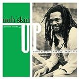 Nuh Skin Up