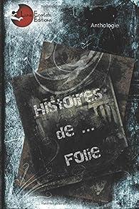 Histoires de... Folie par Sophie Dabat