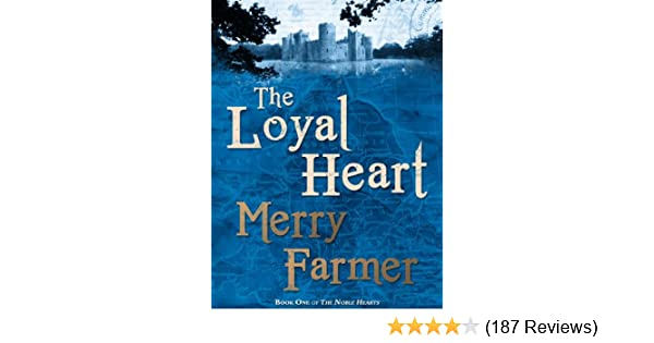 The loyal heart the noble hearts series book 1 kindle edition by the loyal heart the noble hearts series book 1 kindle edition by merry farmer romance kindle ebooks amazon fandeluxe Image collections