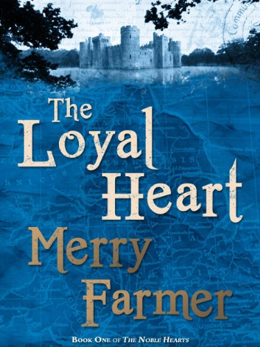 The loyal heart the noble hearts series book 1 kindle edition by the loyal heart the noble hearts series book 1 by farmer merry fandeluxe Image collections