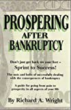 Prospering after Bankruptcy, Richard A. Wright, 0976460203