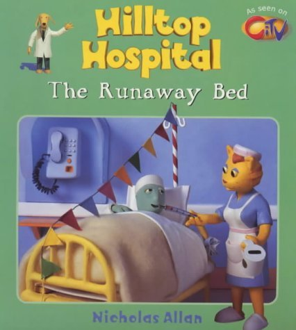 The Runaway Bed (Hilltop Hospital) by Nicholas Allan (2000-01-06)