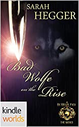 World of de Wolfe Pack: Bad Wolfe On The Rise (Kindle Worlds Novella)