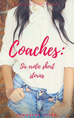 Coaches: Six Erotic Short - Coach Older Collections