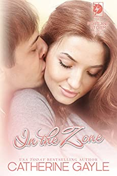 In the Zone (Portland Storm Book 7) by [Gayle, Catherine]