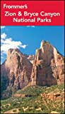 Front cover for the book Frommer's Zion & Bryce Canyon National Parks by Barbara Laine