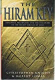 The Hiram Key - Pharaohs, Freemasons And The Discovery Of The Secret Scrolls Of Jesus