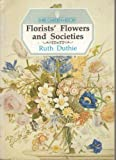 img - for Florists' Flowers and Societies (Shire garden history) by Ruth Duthie (1988-12-03) book / textbook / text book