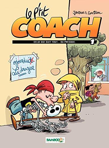 Le P'tit Coach - Tome 1 - Celui qui sait tout... ou presque (French Edition) ()
