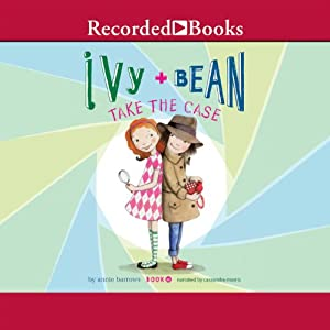 Ivy and Bean Take the Case Audiobook