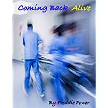 Coming Back Alive: People Who Die and Return