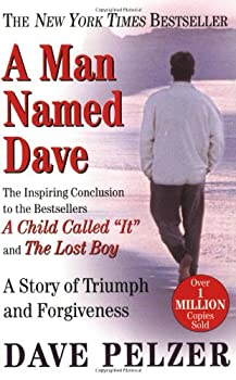 A Man Named Dave: A Story of Triumph and Forgiveness 0525945210 Book Cover