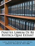 Praeter Librum de Re Rustica Quae Extant, Jordan Heinrich 1833-1886, 1246201720