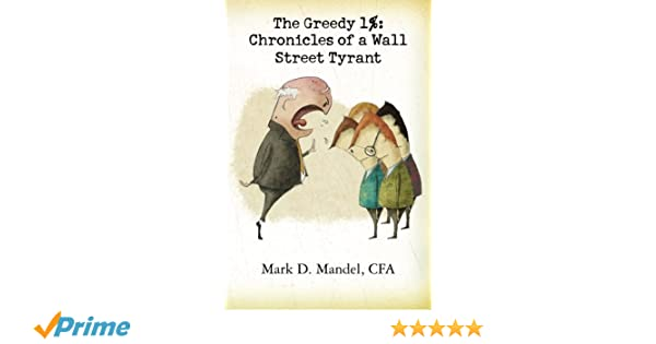 the greedy 1 chronicles of a wall street tyrant