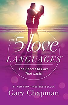 The 5 Love Languages: The Secret to Love that Lasts by [Chapman, Gary]