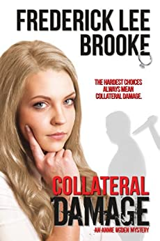Collateral Damage (Annie Ogden Mysteries Book 3) by [Brooke, Frederick Lee]