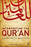 Interpreting the Qur'an : A Guide for the Uninitiated, Bennett, Clinton and Bennett, 0826499449