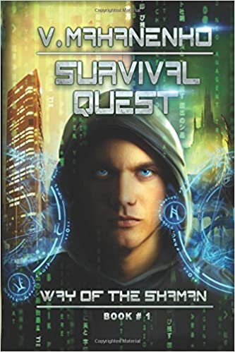 Survival Quest (The Way of the Shaman Book #1) [4/15/2017] Vasily Mahanenko