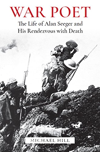 Amazon war poet the life of alan seeger and his rendezvous war poet the life of alan seeger and his rendezvous with death by hill fandeluxe Document